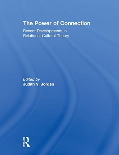 9780415850131: The Power of Connection: Recent Developments in Relational-Cultural Theory