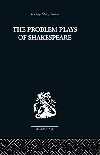 9780415850179: The Problem Plays of Shakespeare: A Study of Julius Caesar, Measure for Measure, Antony and Cleopatra
