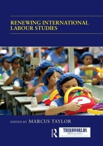 9780415850322: Renewing International Labour Studies (ThirdWorlds)