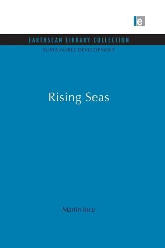 Rising Seas (Sustainable Development Set) (Volume 14) (0415850428) by Ince, Martin