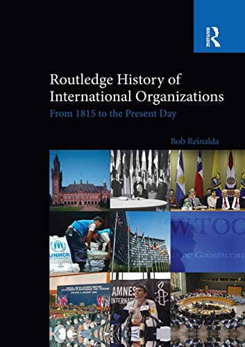 9780415850445: Routledge History of International Organizations: From 1815 to the Present Day