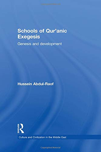 9780415850476: Schools of Qur'anic Exegesis: Genesis and Development (Culture and Civilization in the Middle East)