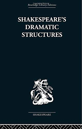 9780415850599: Shakespeare's Dramatic Structures