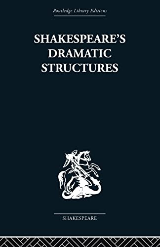 Shakespeare's Dramatic Structures (0415850592) by Anthony Brennan