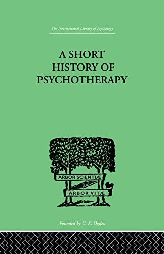 9780415850650: A Short History Of Psychotherapy: In Theory and Practice