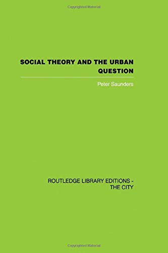 9780415850766: Social Theory and the Urban Question (Routledge Library Editions: the City)