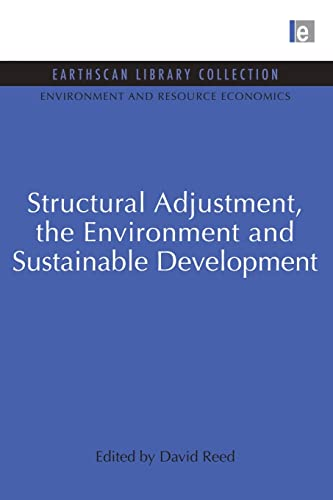 9780415850872: Structural Adjustment, the Environment and Sustainable Development (Environmental and Resource Economics Set) (Volume 7)