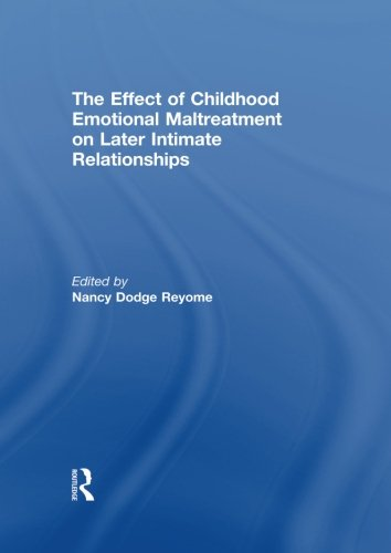 9780415851077: The Effect of Childhood Emotional Maltreatment on Later Intimate Relationships