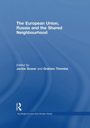9780415851114: The European Union, Russia and the Shared Neighbourhood (Routledge Europe-Asia Studies)