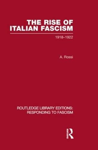 9780415851510: The Rise of Italian Fascism (RLE Responding to Fascism): 1918-1922