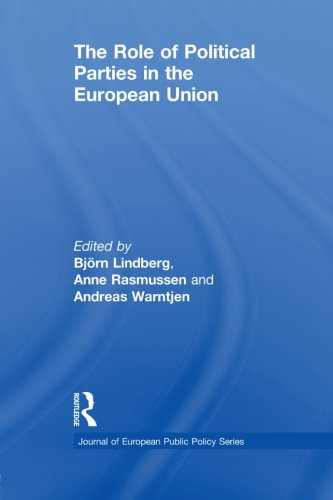 9780415851541: The Role of Political Parties in the European Union (Journal of European Public Policy Special Issues as Books)