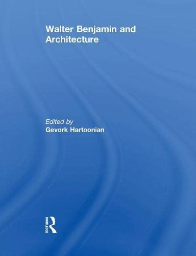 9780415851992: Walter Benjamin and Architecture