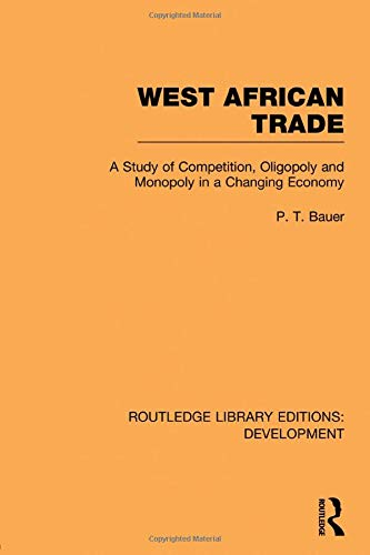 9780415852067: West African Trade: A Study of Competition, Oligopoly and Monopoly in a Changing Economy
