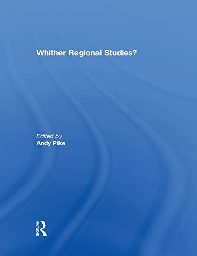 9780415852081: 'Whither regional studies?' (Regions and Cities)