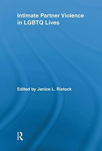 9780415852302: Intimate Partner Violence in LGBTQ Lives (Routledge Research in Gender and Society)