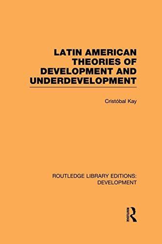 Latin American Theories of Development and Underdevelopment: Cristobal Kay