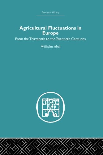 9780415852562: Agricultural Fluctuations in Europe: From the Thirteenth to twentieth centuries