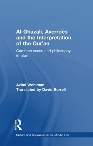 9780415852593: Al-Ghazali, Averroes and the Interpretation of the Qur'an: Common Sense and Philosophy in Islam (Culture and Civilization in the Middle East)