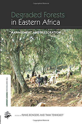 9780415853040: Degraded Forests in Eastern Africa: Management and Restoration (The Earthscan Forest Library)