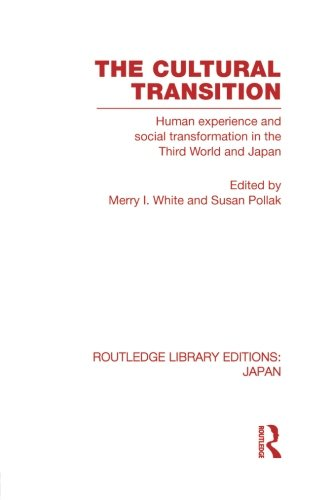 9780415853620: The Cultural Transition: Human Experience and Social Transformation in the Third World and Japan