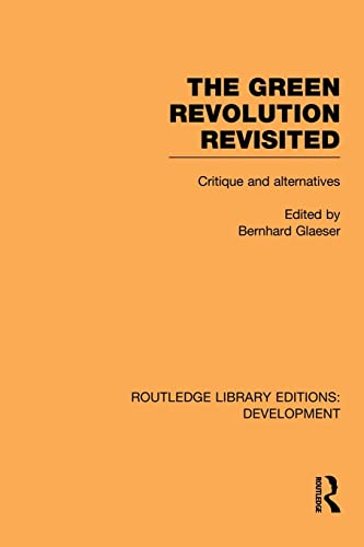 9780415853736: The Green Revolution Revisited: Critique and Alternatives