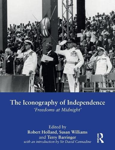 9780415853743: The Iconography of Independence: 'Freedoms at Midnight'