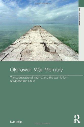 Okinawan War Memory: Transgenerational Trauma and the War Fiction of Medoruma Shun (Asias ...