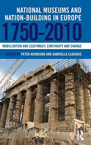 9780415853965: National Museums and Nation-building in Europe 1750-2010: Mobilization and legitimacy, continuity and change
