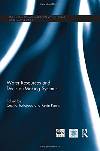 Water Resources and Decision-Making Systems (Routledge Special Issues on Water Policy and ...