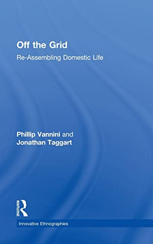 9780415854320: Off the Grid: Re-Assembling Domestic Life (Innovative Ethnographies)