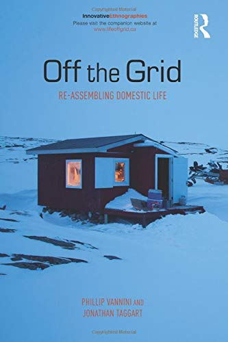 9780415854337: Off the Grid: Re-Assembling Domestic Life (Innovative Ethnographies)