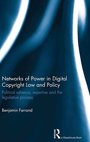 9780415854429: Networks of Power in Digital Copyright Law and Policy: Political Salience, Expertise and the Legislative Process