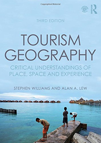 9780415854443: Tourism Geography: Critical Understandings of Place, Space and Experience