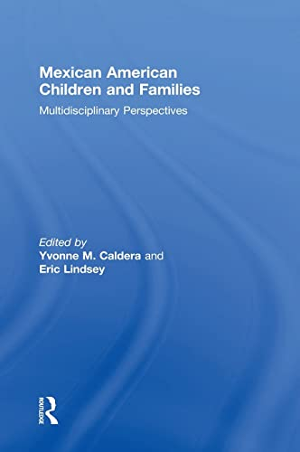 9780415854535: Mexican American Children and Families: Multidisciplinary Perspectives