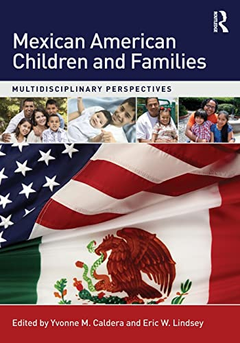 9780415854542: Mexican American Children and Families: Multidisciplinary Perspectives
