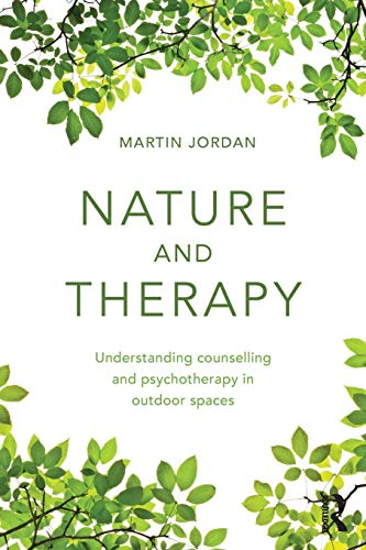 9780415854610: Nature and Therapy: Understanding counselling and psychotherapy in outdoor spaces