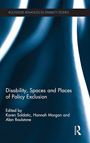 9780415854801: Disability, Spaces and Places of Policy Exclusion (Routledge Advances in Disability Studies)