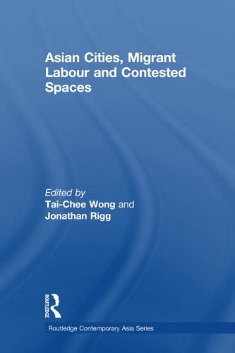 9780415854979: Asian Cities, Migrant Labor and Contested Spaces (Routledge Contemporary Asia Series)