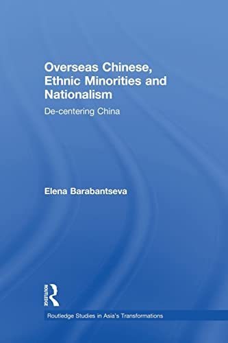 9780415855044: Overseas Chinese, Ethnic Minorities and Nationalism: De-Centering China (Asia's Transformations)