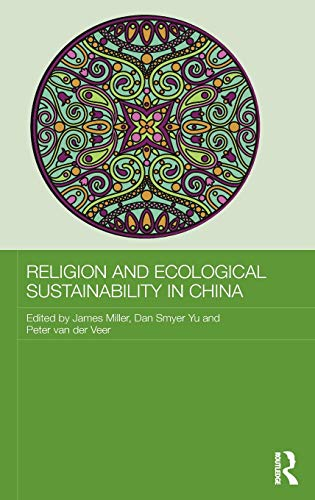 9780415855150: Religion and Ecological Sustainability in China (Routledge Contemporary China Series)