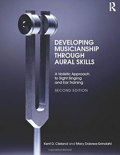 9780415855211: Developing Musicianship Through Aural Skills: A Holistic Approach to Sight Singing and Ear Training