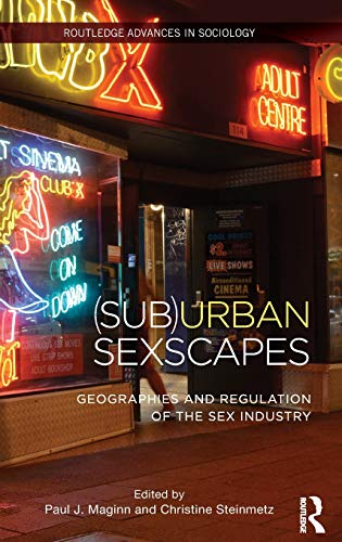 9780415855280: (Sub)Urban Sexscapes: Geographies and Regulation of the Sex Industry (Routledge Advances in Sociology)