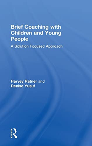 9780415855884: Brief Coaching with Children and Young People: A Solution Focused Approach