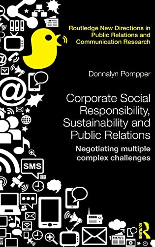 9780415855914: Corporate Social Responsibility, Sustainability and Public Relations: Negotiating Multiple Complex Challenges (Routledge New Directions in Public Relations & Communication Research)
