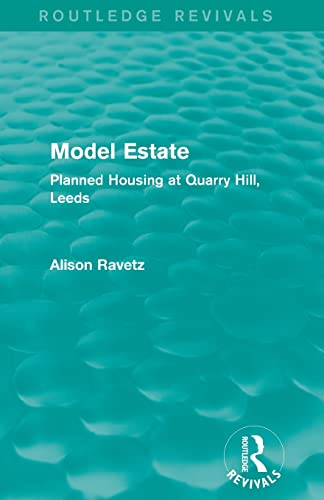 Model Estate (Routledge Revivals): Planned Housing at: RAVETZ, ALISON