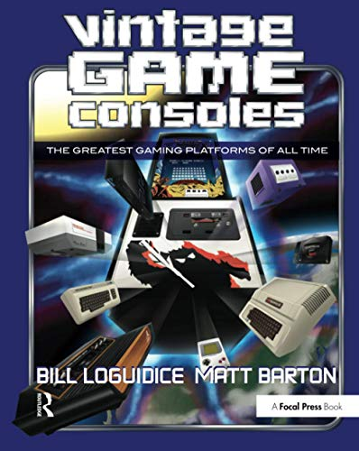 9780415856003: Vintage Game Consoles: An Inside Look at Apple, Atari, Commodore, Nintendo, and the Greatest Gaming Platforms of All Time
