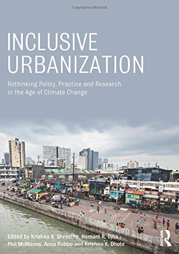 9780415856027: Inclusive Urbanization: Rethinking Policy, Practice and Research in the Age of Climate Change