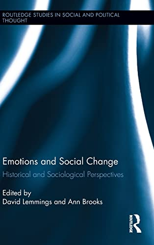 9780415856058: Emotions and Social Change: Historical and Sociological Perspectives (Routledge Studies in Social and Political Thought)