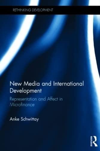 9780415856072: New Media and International Development: Representation and affect in microfinance (Rethinking Development)