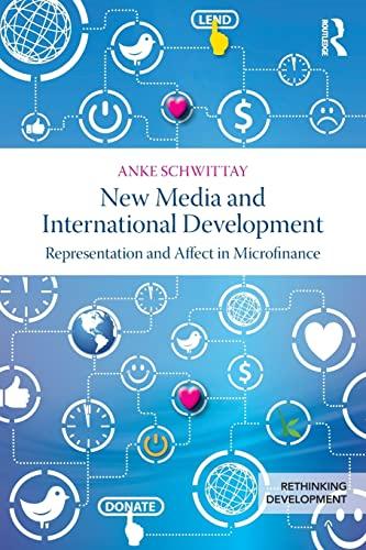 9780415856089: New Media and International Development: Representation and affect in microfinance (Rethinking Development)